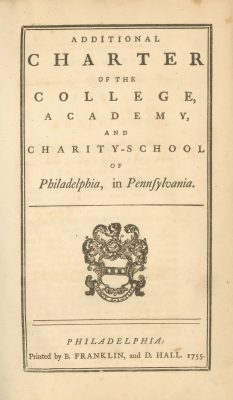 Additional Charter of the College, Academy, and Charity School of Philadelphia, 1755 (version printed by Benjamin Franklin)