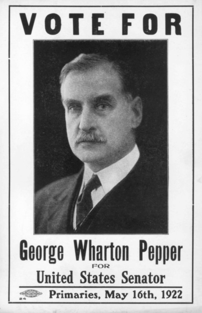 George Wharton Pepper, campaign advertisment, 1922