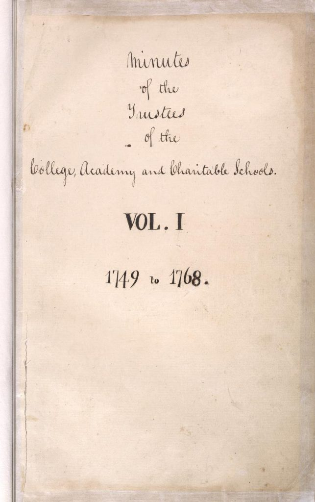 Trustees of the University of Pennsylvania Minute Books, volume 1, 1749-1768
