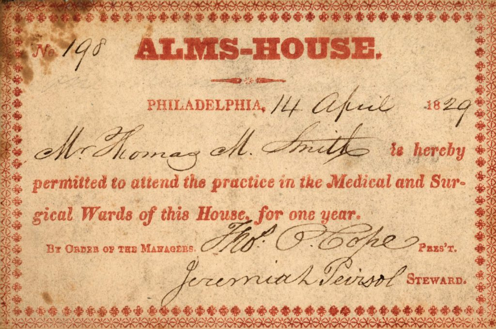 Admission ticket, to observe medical practices at the Alms-House for one year, signed by Thomas P. Cope and Jeremiah Peirsol, 1829