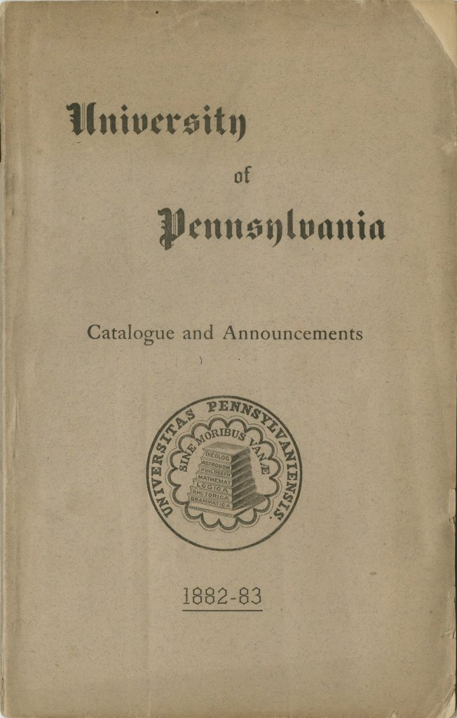 University of Pennsylvania Catalogue and Announcements, 1882-83