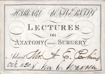 Harvard University, John Collins Warren medical lecture ticket, 1830