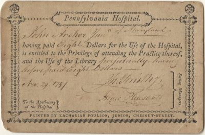 Pennsylvania Hospital (University of Pennsylvania Health System), Hospital and library privileges medical lecture ticket, 1797