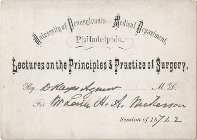 Admission ticket, David Hayes Agnew's lectures on Surgery, 1871-72