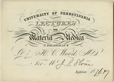Admission ticket, Horatio C. Wood's lectures on Materia medica and pharmacy, 1876-77