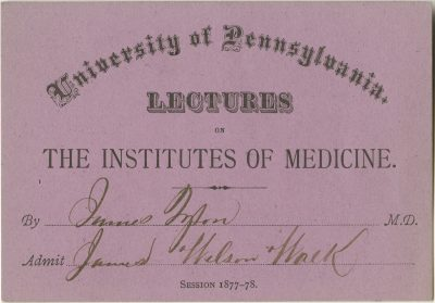 Admission ticket, Jame Tyson's lectures on the Institutes of medicine, 1877-78
